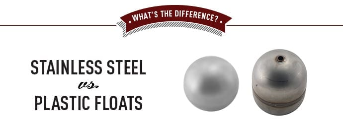 Stainless Steel vs Plastic Floats
