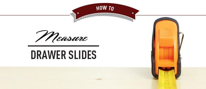 How To Measure Drawer Slides What Size Do You Need