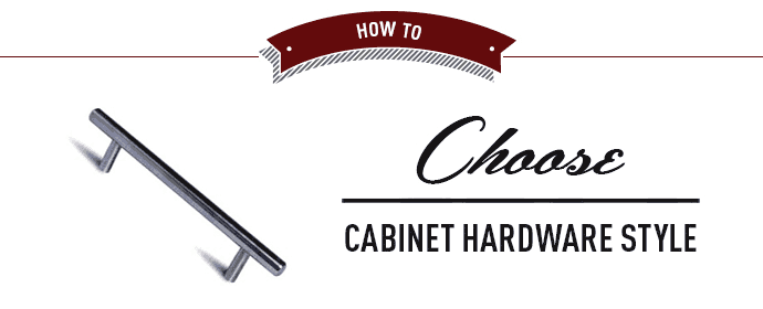 How to Choose Cabinet Hardware Style